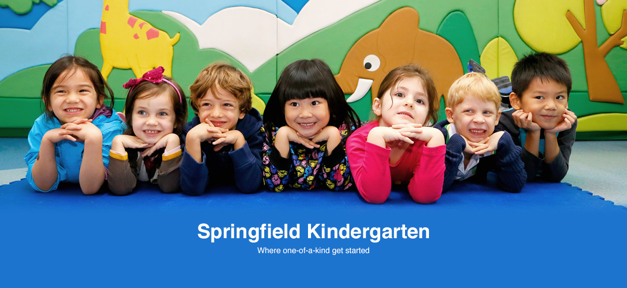 Springfield Kindergarten Where one-of-a-kind get started